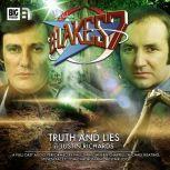 Blake's 7 - The Classic Adventures - Truth and Lies, Justin Richards