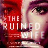 The Ruined Wife Psychological Thriller, Marin Montgomery