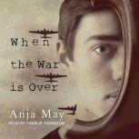 When the War is Over, Anja May