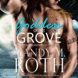 Goddess of the Grove An Immortal Highlander Novella, Mandy M. Roth