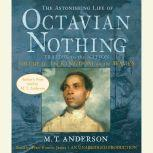 The Astonishing Life of Octavian Nothing, Traitor to the Nation, Volume 2: The Kingdom on the Waves, M.T. Anderson