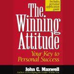 The Winning Attitude Your Key to Personal Success, John C. Maxwell