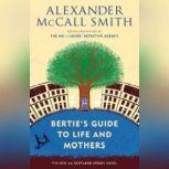 Bertie's Guide to Life and Mothers A 44 Scotland Street Novel, Alexander McCall Smith