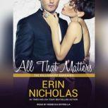 All That Matters, Erin Nicholas