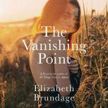 The Vanishing Point A Novel, Elizabeth Brundage
