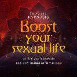 Boost your sexual life, Third eye hypnosis