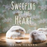 Sweeping Up the Heart, Kevin Henkes