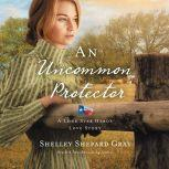 An Uncommon Protector, Shelley Shepard Gray
