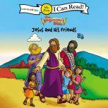 The Beginner's Bible Jesus and His Friends, Simona Chitescu-Weik