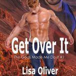 Get Over It, Lisa Oliver