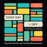 They Say, I Say The Moves That Matter in Academic Writing, Gerald Graff
