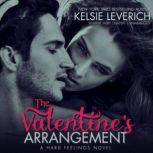 The Valentines Arrangement A Hard Feelings Novel, Kelsie Leverich