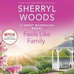 Feels Like Family, Sherryl Woods