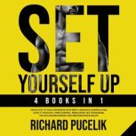 SET YOURSELF UP - 4 books in 1 : Learn How to Analyze People with Body Language, Manipulation, Dark Psychology, Mind Control, Persuasion, NLP Techniques. The Millionaire Mindset and Performance books, Richard Pucelik