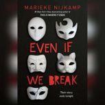Even If We Break, Marieke Nijkamp