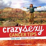 Crazy Sexy Cancer Tips, Kris Carr