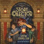The Story Collector A New York Public Library Book, Kristin O'Donnell Tubb