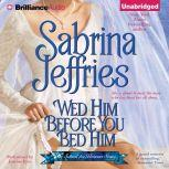 Wed Him Before You Bed Him, Sabrina Jeffries