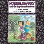 Horrible Harry and the Top-Secret Hideout, Suzy Kline