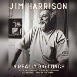 A Really Big Lunch, Jim Harrison