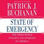 State of Emergency The Third World Invasion and Conquest of America, Patrick J. Buchanan