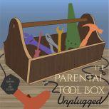 The Parental Tool Box Unplugged, Dayna Guido and Jim Guido