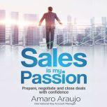 Sales is my passion, Amaro Araujo