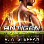 Antigen Love and War, Book 2, R. A. Steffan