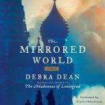 The Mirrored World A Novel, Debra Dean