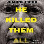 He Killed Them All Robert Durst and My Quest for Justice, Jeanine Pirro