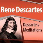 Descartes' Meditations, Rene Descartes