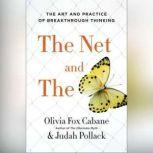 The Net and the Butterfly The Art and Practice of Breakthrough Thinking, Olivia Fox Cabane