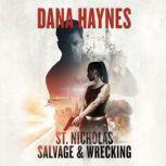 St. Nicholas Salvage & Wrecking, Dana Haynes