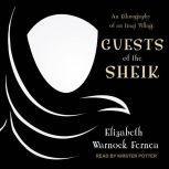 Guests of the Sheik An Ethnography of an Iraqi Village, Elizabeth Warnock Fernea