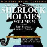 THE NEW ADVENTURES OF SHERLOCK HOLMES, VOLUME 39; EPISODE 1: THE CASE OF THE LUCKY SHILLING??EPISODE 2: THE CASE OF THE ENGINEER'S THUMB, Dennis Green