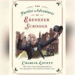 Further Adventures of Ebenezer Scrooge, The, Charlie Lovett