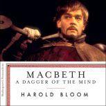 Macbeth A Dagger of the Mind, Harold Bloom