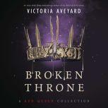 Broken Throne: A Red Queen Collection, Victoria Aveyard