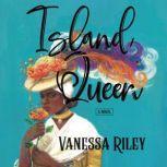 Island Queen A Novel, Vanessa Riley