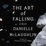 The Art of Falling A Novel, Danielle McLaughlin