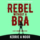 Rebel Without A Bra Planet Hy Man Book 2, Kerrie Noor