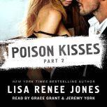 Poison Kisses Part 2, Lisa Renee Jones
