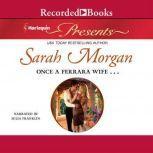 Once a Ferrara Wife..., Sarah Morgan