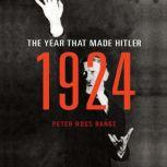 1924 The Year That Made Hitler, Peter Ross Range