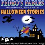 Pedro's Halloween Fables Halloween Stories for Children, Pedro Pablo Sacristan