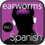 Rapid Spanish (European), Vol. 1, Earworms Learning