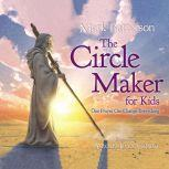The Circle Maker for Kids One Prayer Can Change Everything, Mark Batterson