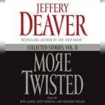 More Twisted Collected Stories, Vol. II, Jeffery Deaver