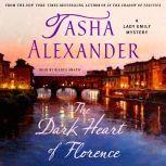 The Dark Heart of Florence A Lady Emily Mystery, Tasha Alexander