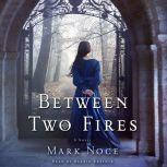 Between Two Fires, Mark Noce